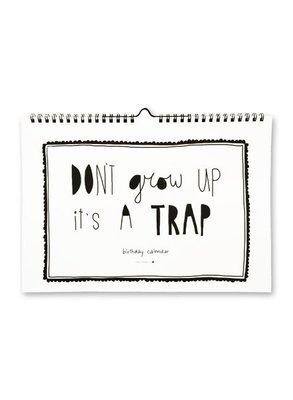 Studio Stationary - Verjaardagskalender - Don't grow up, it's a trap