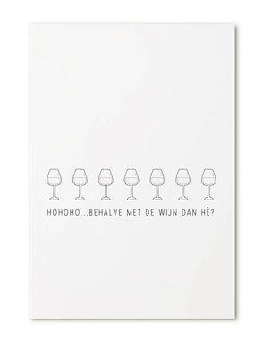 Kerstkaart - Hohoho...behalve met de wijn dan hé